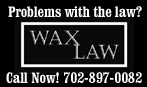 PREFERRED PROS: If you are having problems, you'd better call Wax Law 702-897-0082 !
